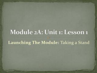 Module 2A: Unit 1: Lesson  1