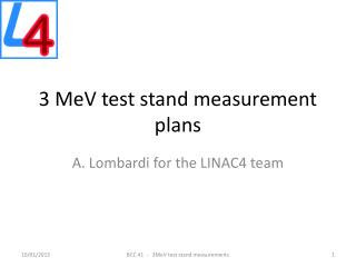 3 MeV test stand measurement plans