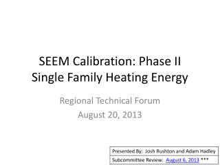 SEEM Calibration: Phase II Single Family Heating Energy