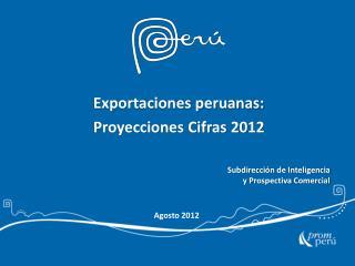 Exportaciones peruanas: Proyecciones Cifras 2012