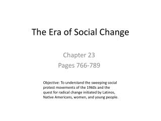 The Era of Social Change