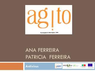 Ana Ferreira Patricia   Ferreira