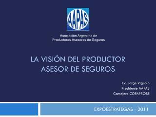 La visión del productor asesor de seguros
