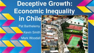 Deceptive Growth:   Economic Inequality   in Chile