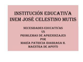 Institución educativa inem José celestino mutis