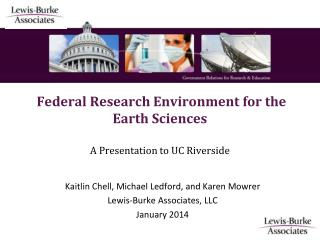 Federal Research Environment for the Earth Sciences A Presentation to UC Riverside