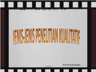 JENIS-JENIS PENELITIAN KUALITATIF