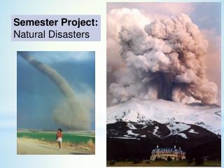 Semester Project:  Natural Disasters