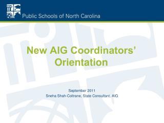 New AIG Coordinators� Orientation