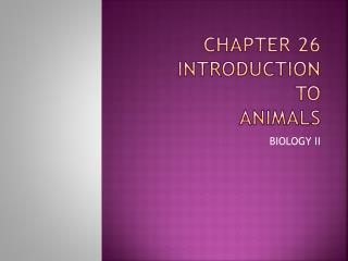 Chapter 26 INTRODUCTION  TO  ANIMALS