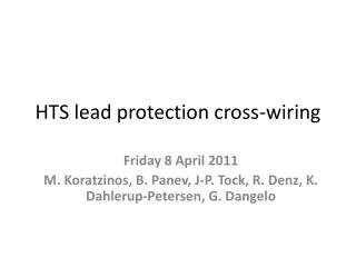 HTS  lead protection cross-wiring