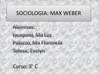 SOCIOLOGIA: MAX WEBER