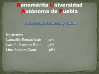 B enemérita  U niversidad   A utónoma de  P uebla