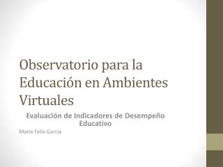Observatorio  para la  Educación en  Ambientes  Virtuales