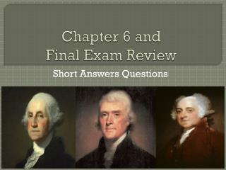 Chapter 6 and  Final Exam Review