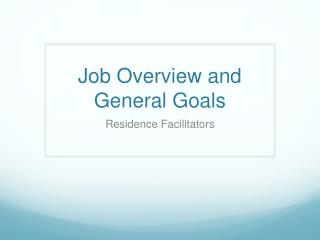 Job Overview and General Goals
