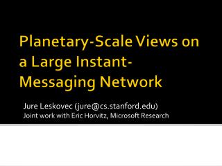 Planetary-Scale Views on a Large Instant-Messaging Network