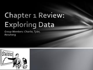 Chapter  1  Review: Exploring Data