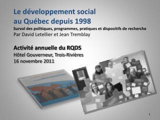 Le  développement social au  Québec depuis 1998