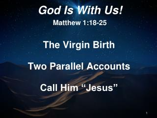 "The Virgin Birth Two Parallel Accounts Call Him ""Jesus"""