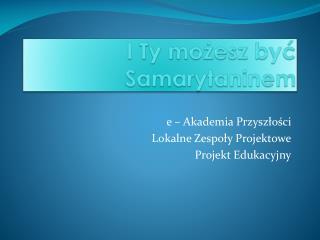 I Ty możesz być Samarytaninem