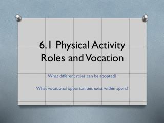 6.1 Physical Activity Roles and Vocation