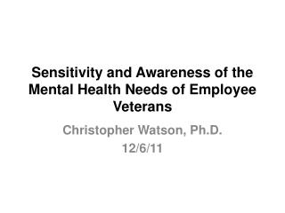Sensitivity and Awareness of the Mental Health Needs of Employee Veterans
