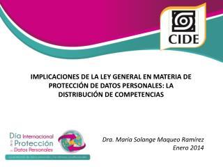 Dra. María Solange Maqueo Ramírez Enero 2014