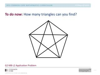 To do now:  How many triangles can you find?