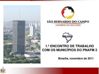 1.º ENCONTRO DE TRABALHO COM OS MUNICÍPIOS DO PNAFM 2