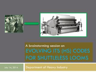 Evolving ITS (HS) Codes for Shuttleless Looms