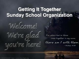 Getting It Together Sunday School Organization