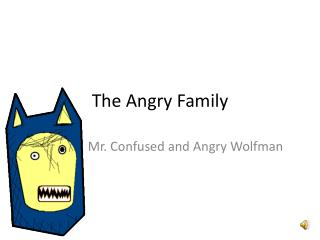 The Angry Family