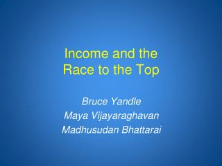 Income and the  Race to the Top