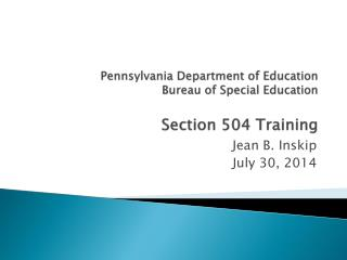 Pennsylvania Department of Education Bureau of Special Education  Section 504 Training