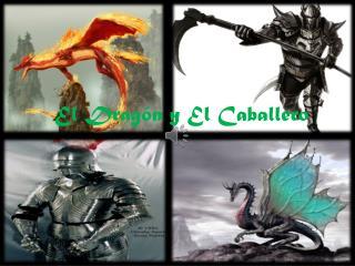 El Drag�n y El Caballero