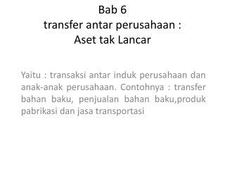Bab  6 transfer  antar perusahaan  : Aset tak Lancar