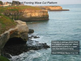 Sea Cliffs and Fronting Wave Cut Platform