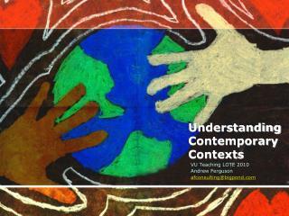 Understanding Contemporary Contexts