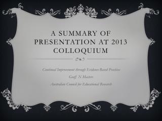 A Summary of presentation at 2013 Colloquium