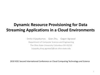 Dynamic Resource Provisioning for Data Streaming Applications in  a Cloud Environments