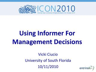Using Informer For Management Decisions