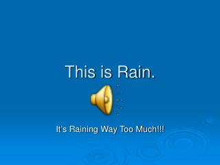This is Rain.