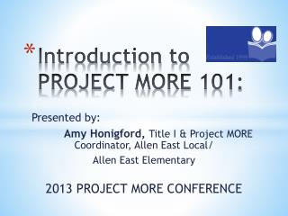 Introduction to PROJECT MORE 101: