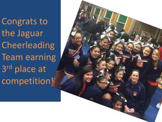 Congrats to the Jaguar Cheerleading Team earning 3 rd  place at competition!!