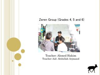 Zeren  Group (Grades 4, 5 and 6)