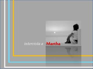 i ntervista a    Martha