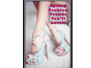 Spring Fashion Trends You'll Love!!
