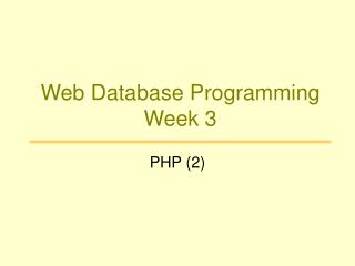 Web Database Programming Week 3