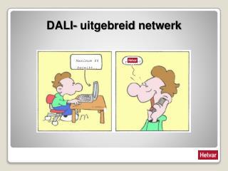 DALI-  uitgebreid netwerk